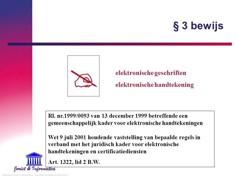 § 3 bewijs  elektronische geschriften elektronische handtekening Rl. nr.1999/0093 van 13 december 1999 betreffende een gemeenschappelijk kader voor e