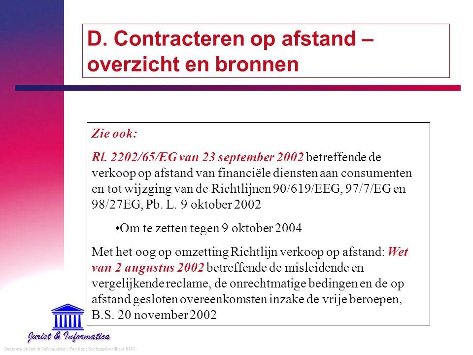 D. Contracteren op afstand – overzicht en bronnen Zie ook: Rl. 2202/65/EG van 23 september 2002 betreffende de verkoop op afstand van financiële diens