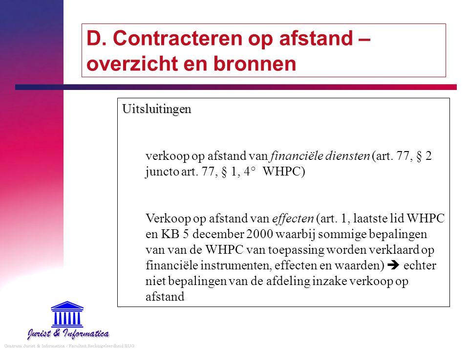 D. Contracteren op afstand – overzicht en bronnen Uitsluitingen verkoop op afstand van financiële diensten (art. 77, § 2 juncto art. 77, § 1, 4° WHPC)