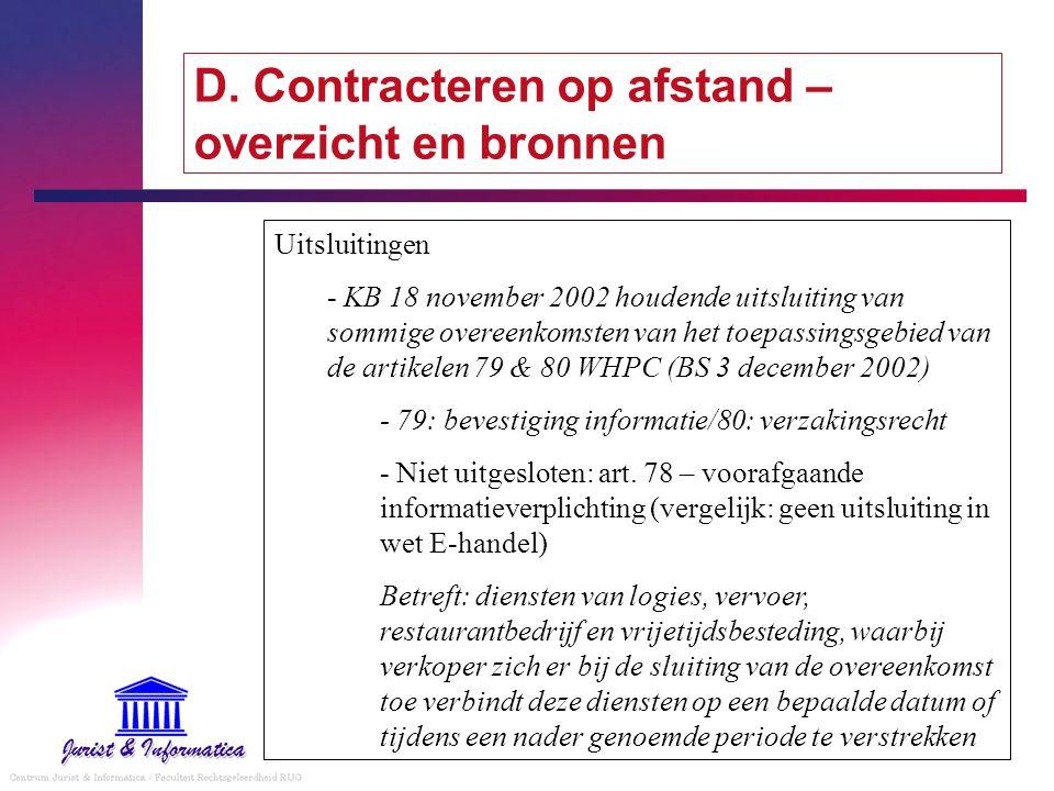 D. Contracteren op afstand – overzicht en bronnen Uitsluitingen - KB 18 november 2002 houdende uitsluiting van sommige overeenkomsten van het toepassi