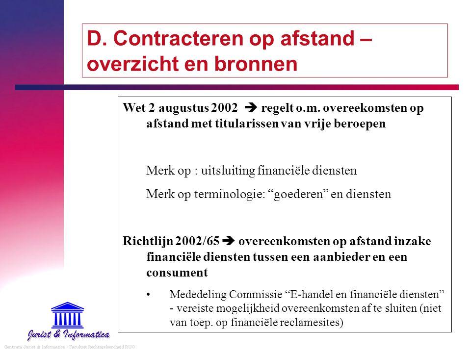 D. Contracteren op afstand – overzicht en bronnen Wet 2 augustus 2002  regelt o.m. overeekomsten op afstand met titularissen van vrije beroepen Merk