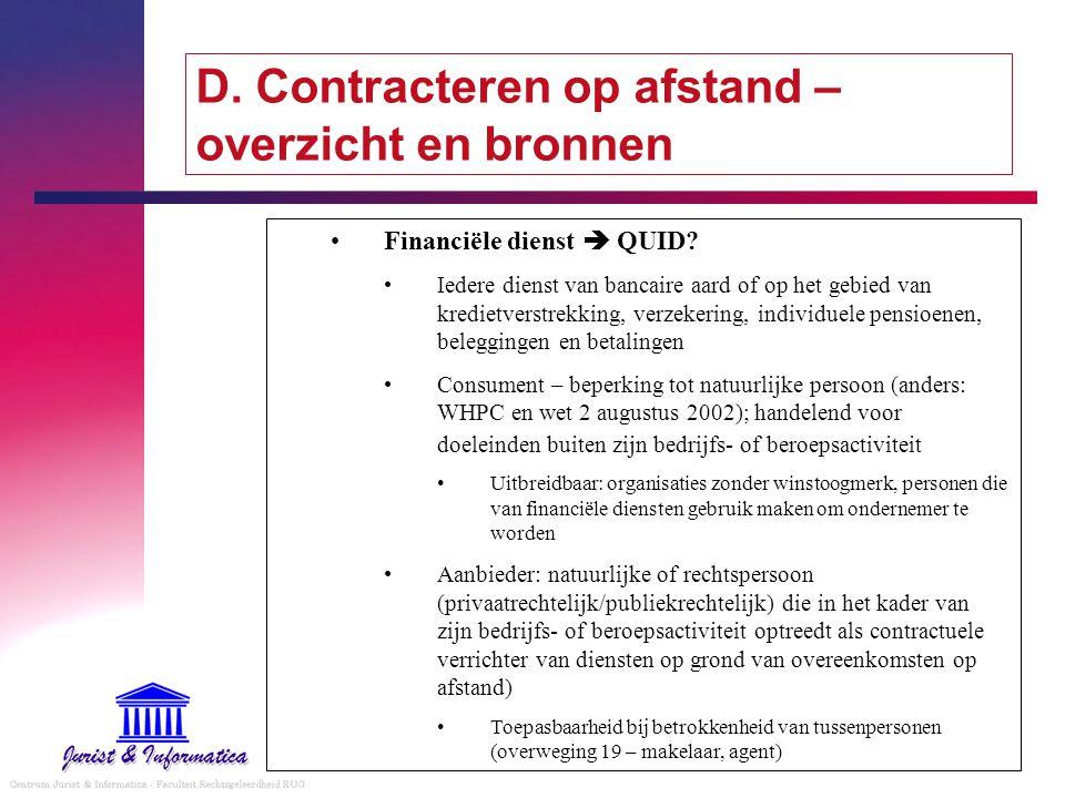 D. Contracteren op afstand – overzicht en bronnen Financiële dienst  QUID? Iedere dienst van bancaire aard of op het gebied van kredietverstrekking,
