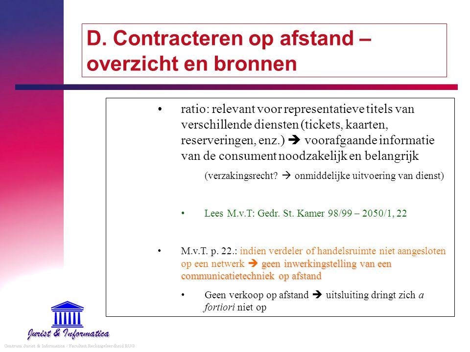 D. Contracteren op afstand – overzicht en bronnen ratio: relevant voor representatieve titels van verschillende diensten (tickets, kaarten, reserverin