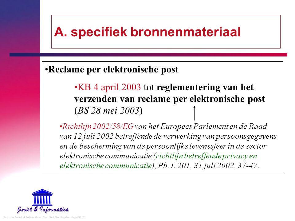 A. specifiek bronnenmateriaal Reclame per elektronische post KB 4 april 2003 tot reglementering van het verzenden van reclame per elektronische post (