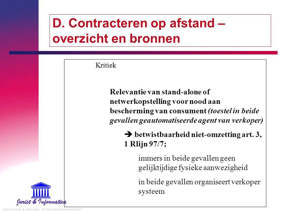 D. Contracteren op afstand – overzicht en bronnen Kritiek Relevantie van stand-alone of netwerkopstelling voor nood aan bescherming van consument (toe
