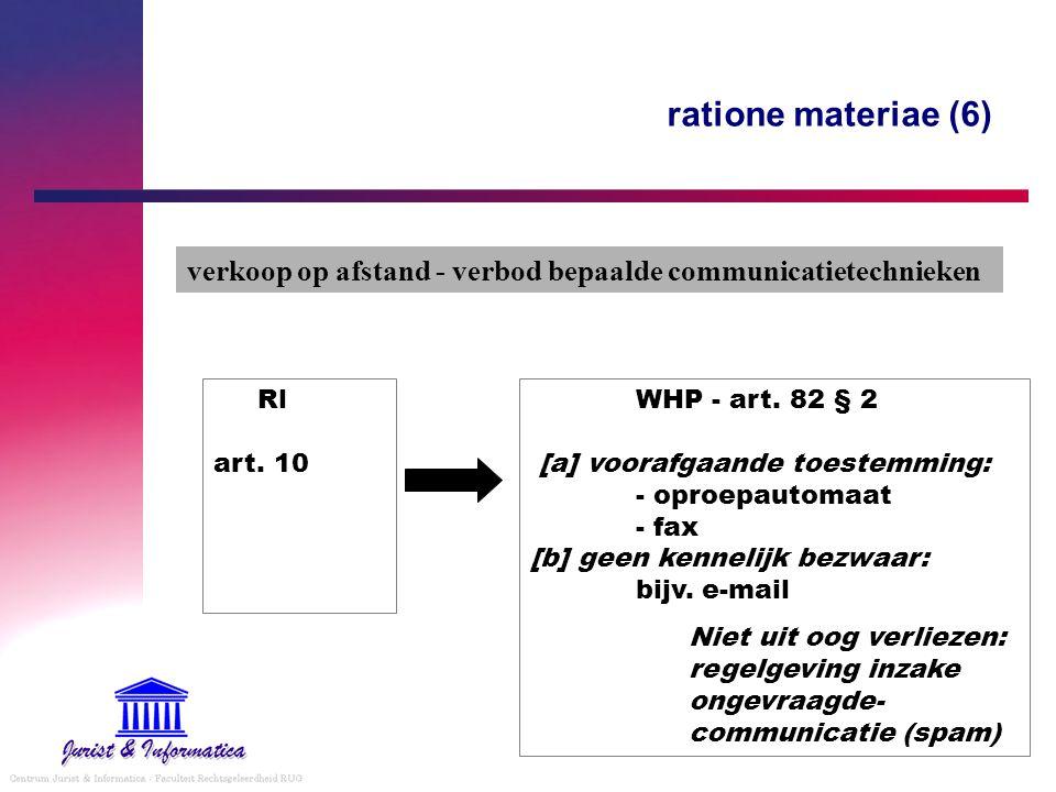 ratione materiae (6) verkoop op afstand - verbod bepaalde communicatietechnieken WHP - art. 82 § 2 [a] voorafgaande toestemming: - oproepautomaat - fa