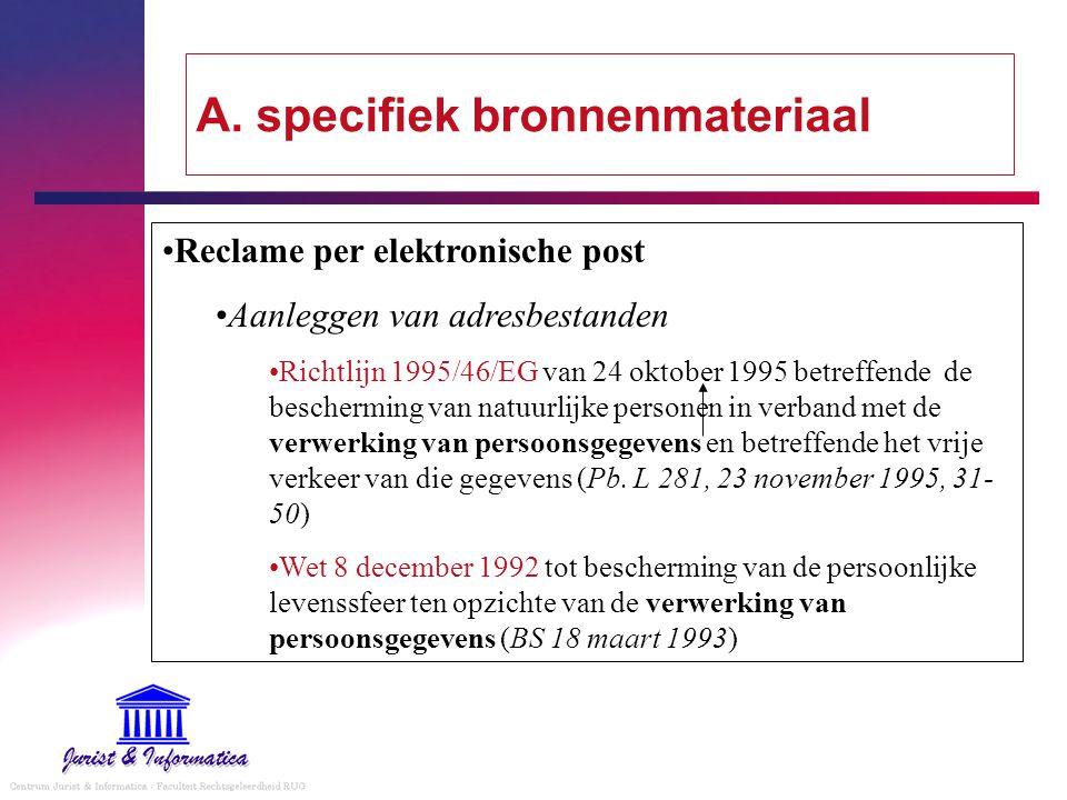 A. specifiek bronnenmateriaal Reclame per elektronische post Aanleggen van adresbestanden Richtlijn 1995/46/EG van 24 oktober 1995 betreffende de besc