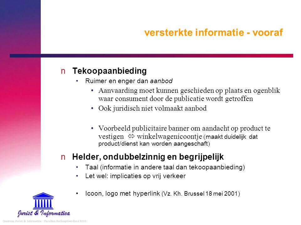 versterkte informatie - vooraf Tekoopaanbieding Ruimer en enger dan aanbod Aanvaarding moet kunnen geschieden op plaats en ogenblik waar consument doo