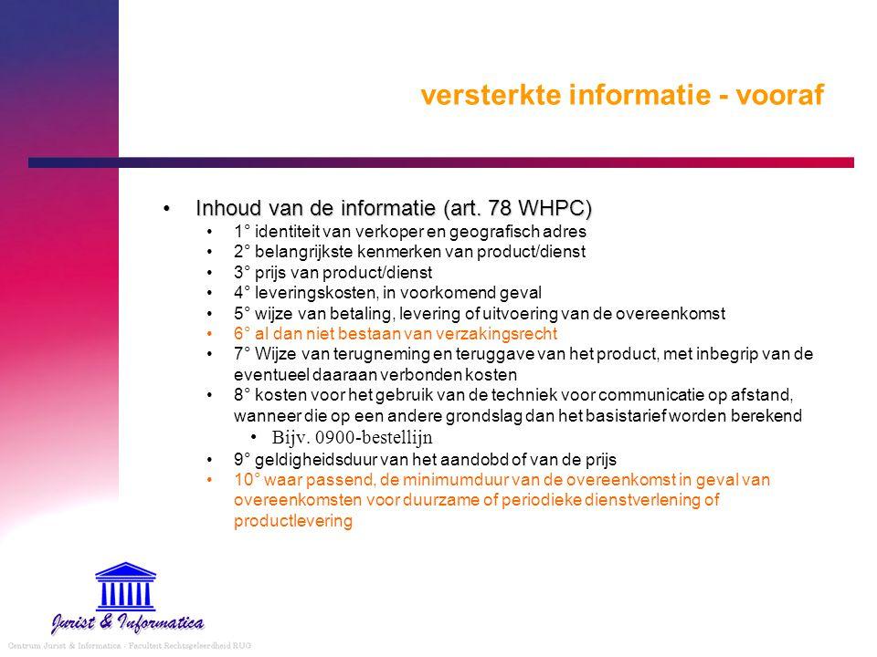versterkte informatie - vooraf Inhoud van de informatie (art. 78 WHPC)Inhoud van de informatie (art. 78 WHPC) 1° identiteit van verkoper en geografisc