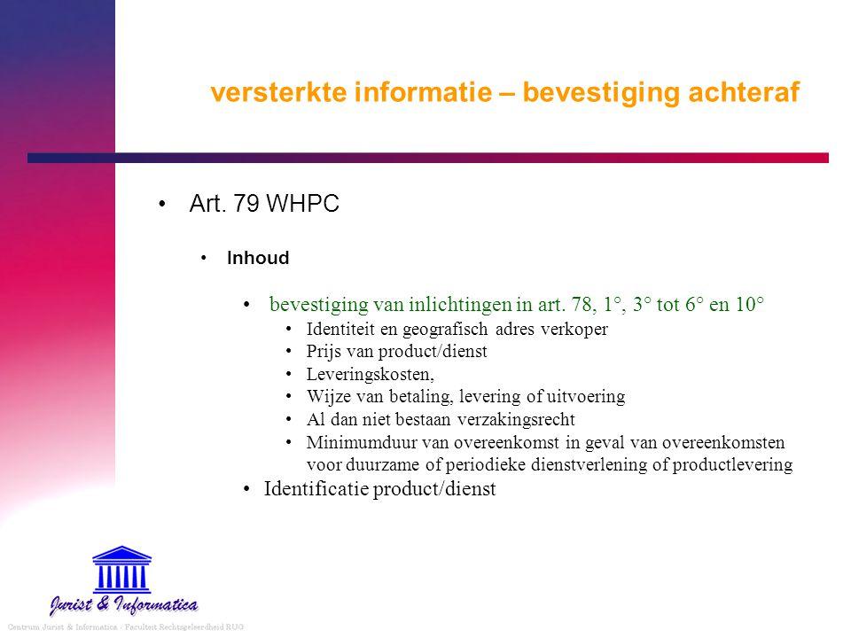 versterkte informatie – bevestiging achteraf Art. 79 WHPC Inhoud bevestiging van inlichtingen in art. 78, 1°, 3° tot 6° en 10° Identiteit en geografis