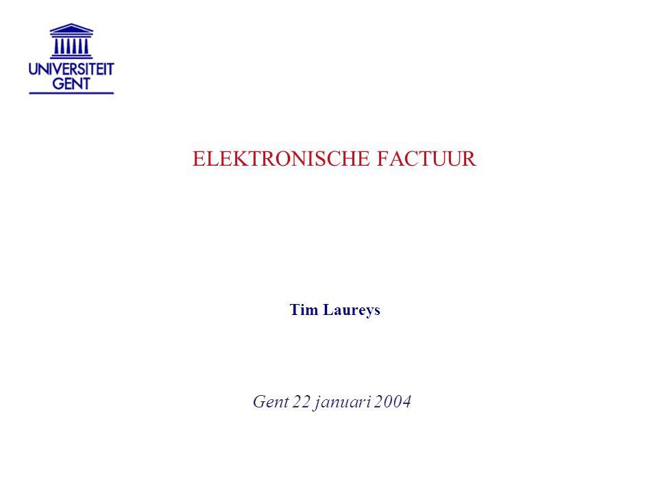ELEKTRONISCHE FACTUUR Gent 22 januari 2004 Tim Laureys