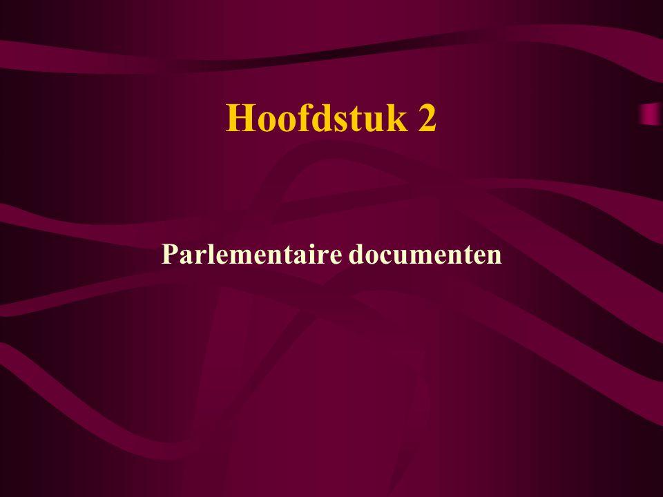 Hoofdstuk 2 Parlementaire documenten