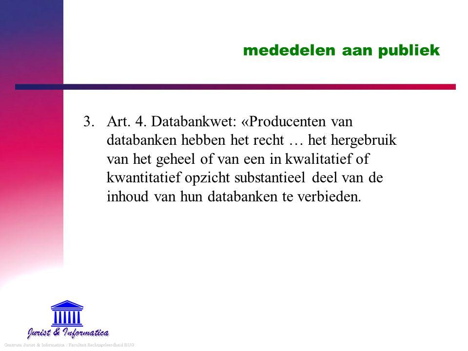 mededelen aan publiek 3.Art. 4.