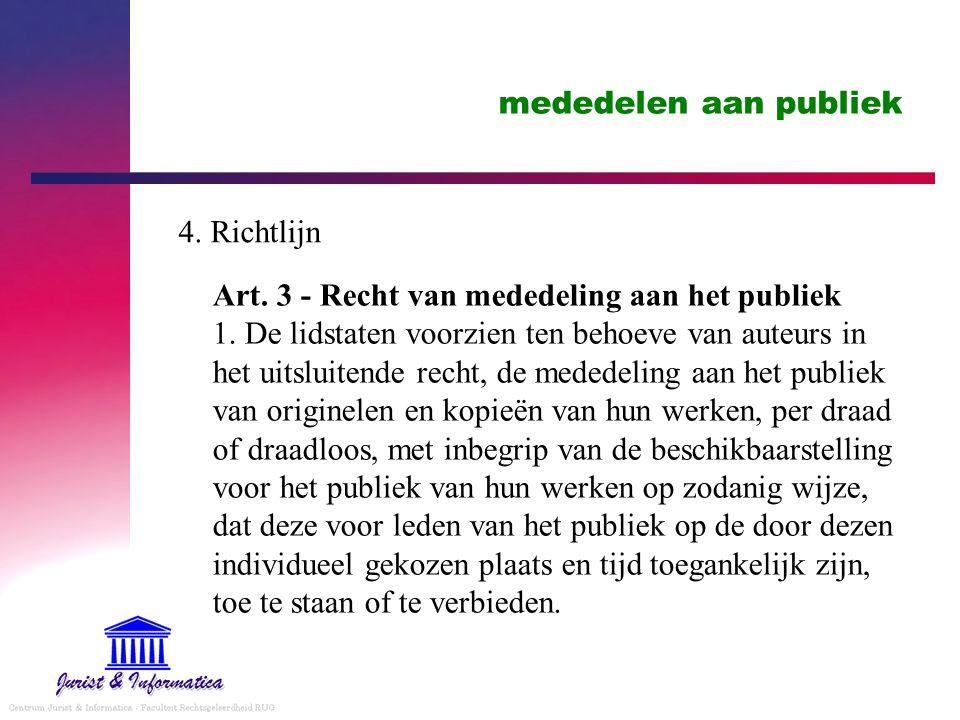 mededelen aan publiek Art.3 - Recht van mededeling aan het publiek 1.