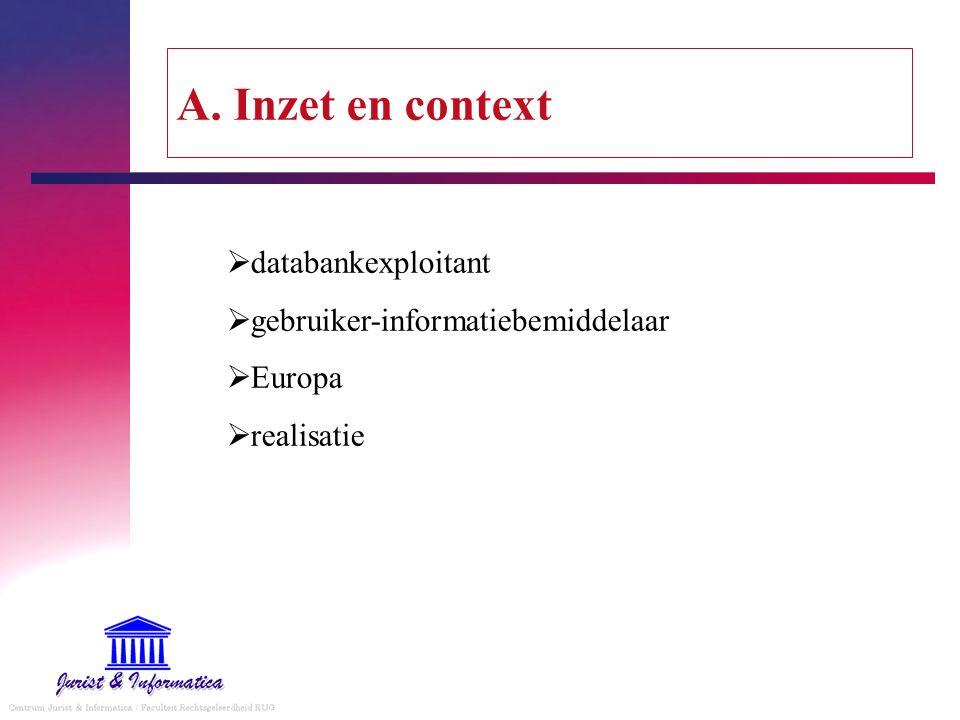 A. Inzet en context  databankexploitant  gebruiker-informatiebemiddelaar  Europa  realisatie