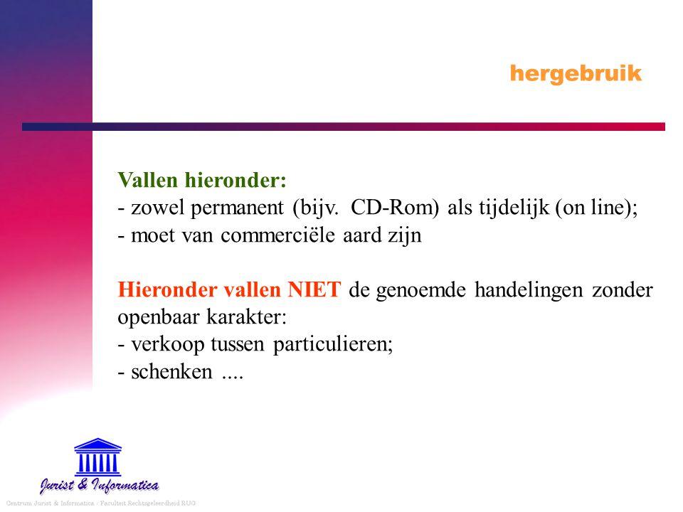 hergebruik Vallen hieronder: - zowel permanent (bijv.