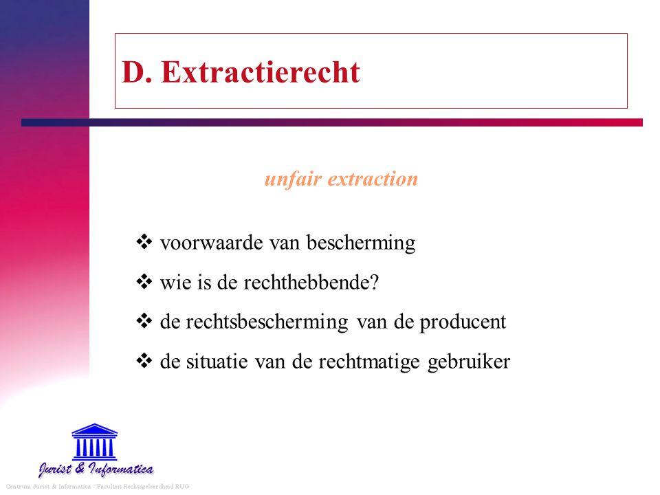 D.Extractierecht  voorwaarde van bescherming  wie is de rechthebbende.