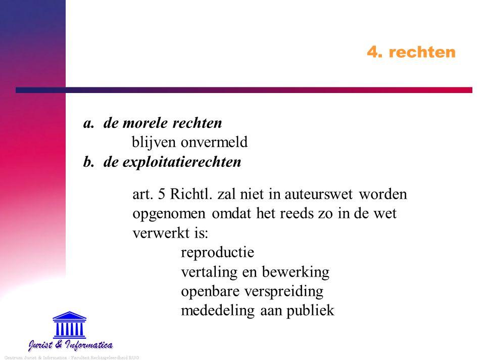 4.rechten a. de morele rechten blijven onvermeld b.