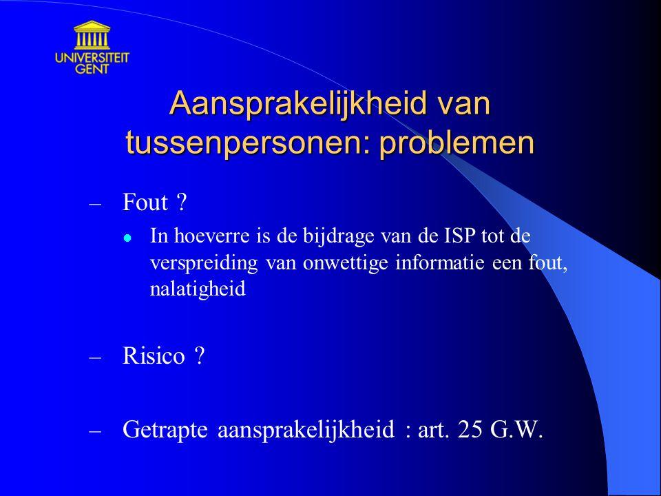Aansprakelijkheid van tussenpersonen: problemen – Fout ? In hoeverre is de bijdrage van de ISP tot de verspreiding van onwettige informatie een fout,