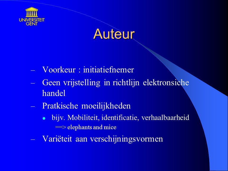 Auteur – Voorkeur : initiatiefnemer – Geen vrijstelling in richtlijn elektronsiche handel – Pratkische moeilijkheden bijv.