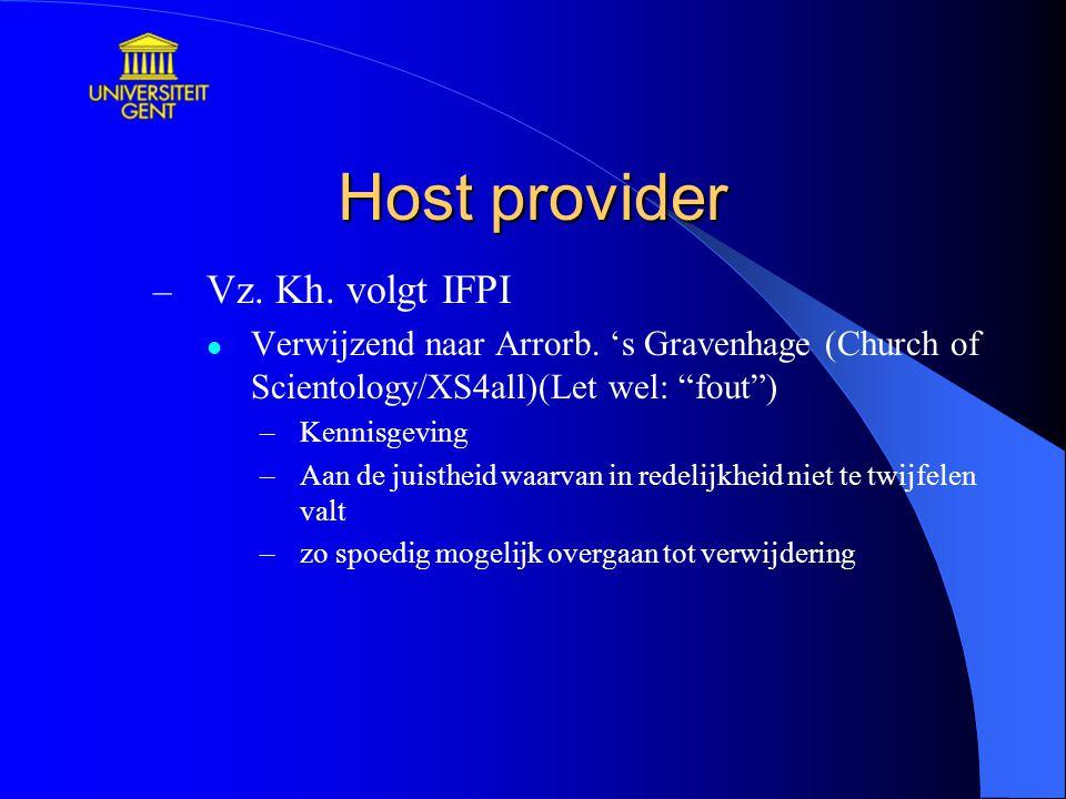 """Host provider – Vz. Kh. volgt IFPI Verwijzend naar Arrorb. 's Gravenhage (Church of Scientology/XS4all)(Let wel: """"fout"""") –Kennisgeving –Aan de juisthe"""