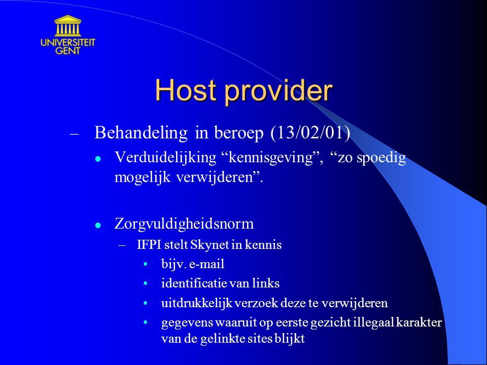 """Host provider – Behandeling in beroep (13/02/01) Verduidelijking """"kennisgeving"""", """"zo spoedig mogelijk verwijderen"""". Zorgvuldigheidsnorm –IFPI stelt Sk"""
