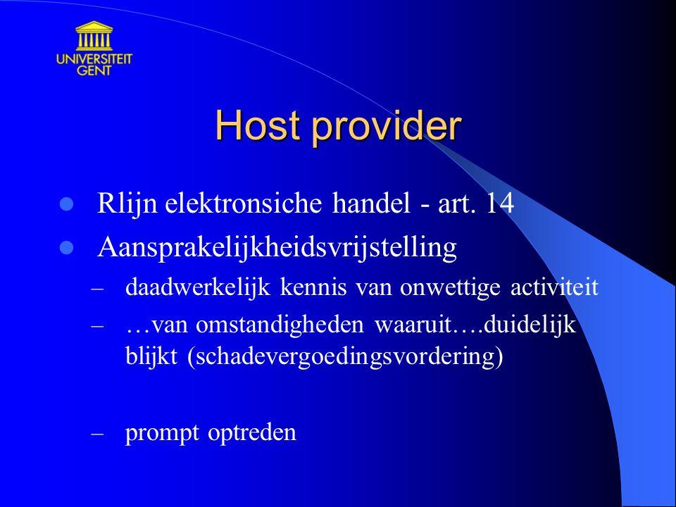 Host provider Rlijn elektronsiche handel - art. 14 Aansprakelijkheidsvrijstelling – daadwerkelijk kennis van onwettige activiteit – …van omstandighede