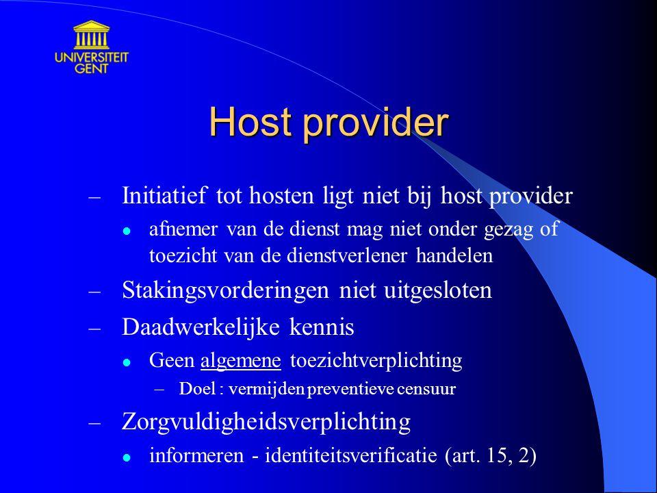 Host provider – Initiatief tot hosten ligt niet bij host provider afnemer van de dienst mag niet onder gezag of toezicht van de dienstverlener handele
