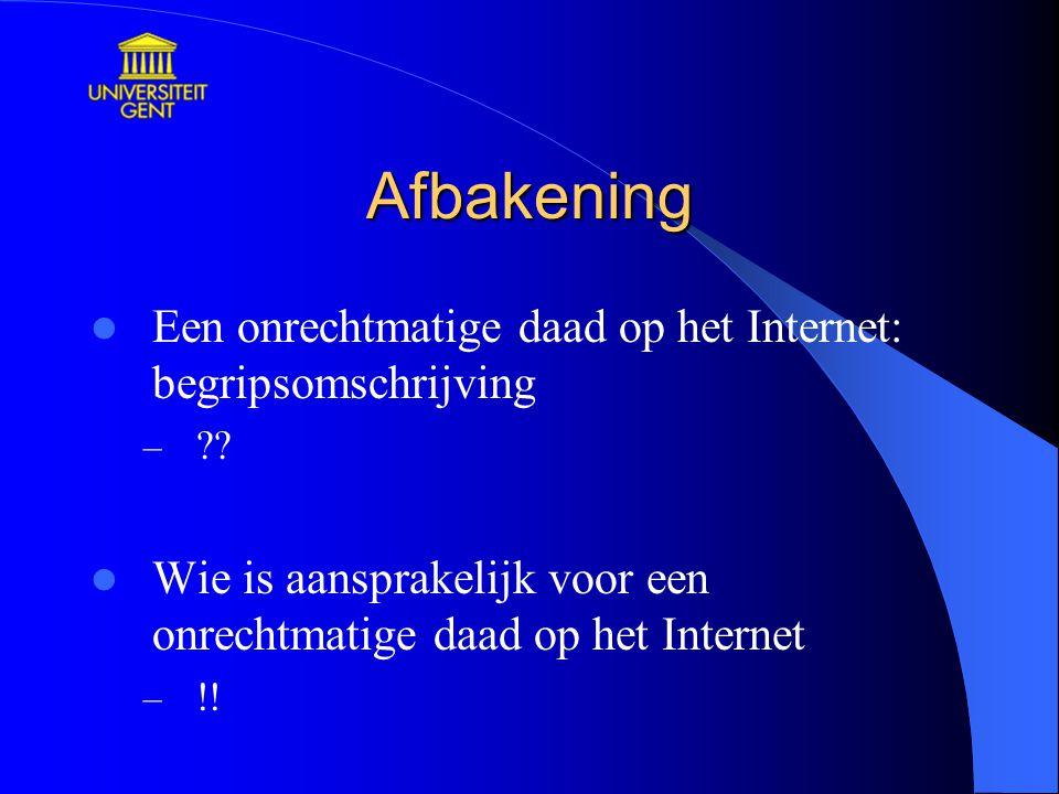 Afbakening Een onrechtmatige daad op het Internet: begripsomschrijving – ?.