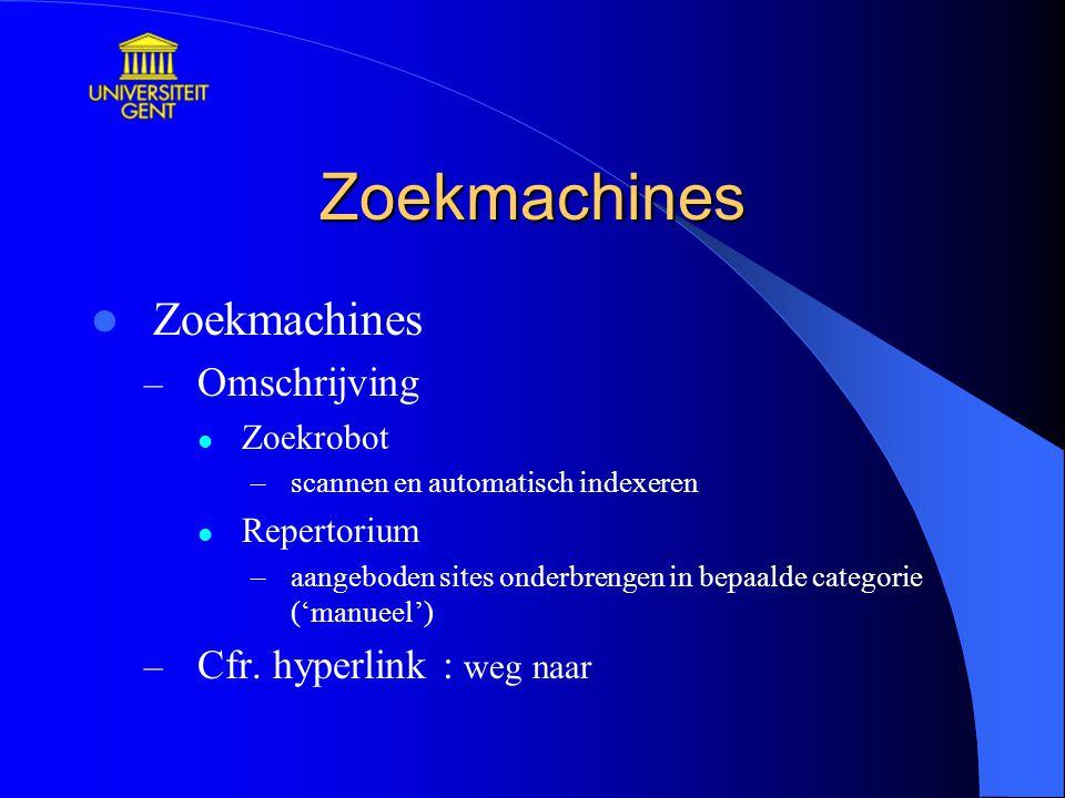 Zoekmachines Zoekmachines – Omschrijving Zoekrobot –scannen en automatisch indexeren Repertorium –aangeboden sites onderbrengen in bepaalde categorie