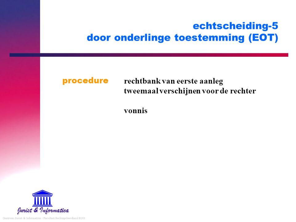 echtscheiding-5 door onderlinge toestemming (EOT) procedure rechtbank van eerste aanleg tweemaal verschijnen voor de rechter vonnis