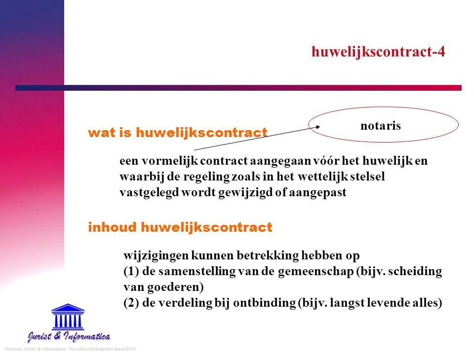 huwelijkscontract-4 wat is huwelijkscontract inhoud huwelijkscontract een vormelijk contract aangegaan vóór het huwelijk en waarbij de regeling zoals
