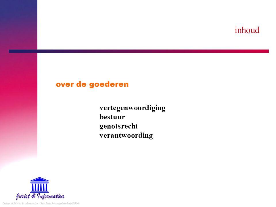 inhoud over de goederen vertegenwoordiging bestuur genotsrecht verantwoording