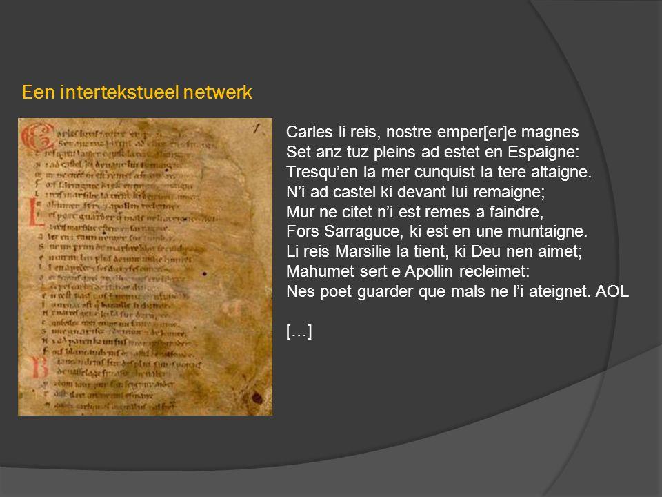 Een intertekstueel netwerk Carles li reis, nostre emper[er]e magnes Set anz tuz pleins ad estet en Espaigne: Tresqu'en la mer cunquist la tere altaigne.