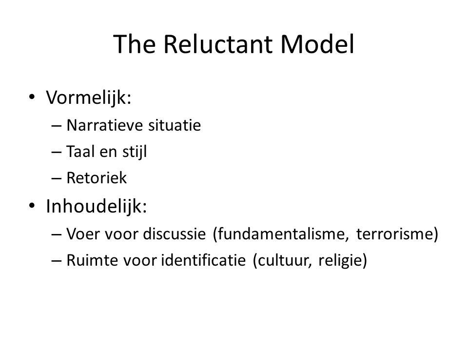 The Reluctant Model Vormelijk: – Narratieve situatie – Taal en stijl – Retoriek Inhoudelijk: – Voer voor discussie (fundamentalisme, terrorisme) – Rui