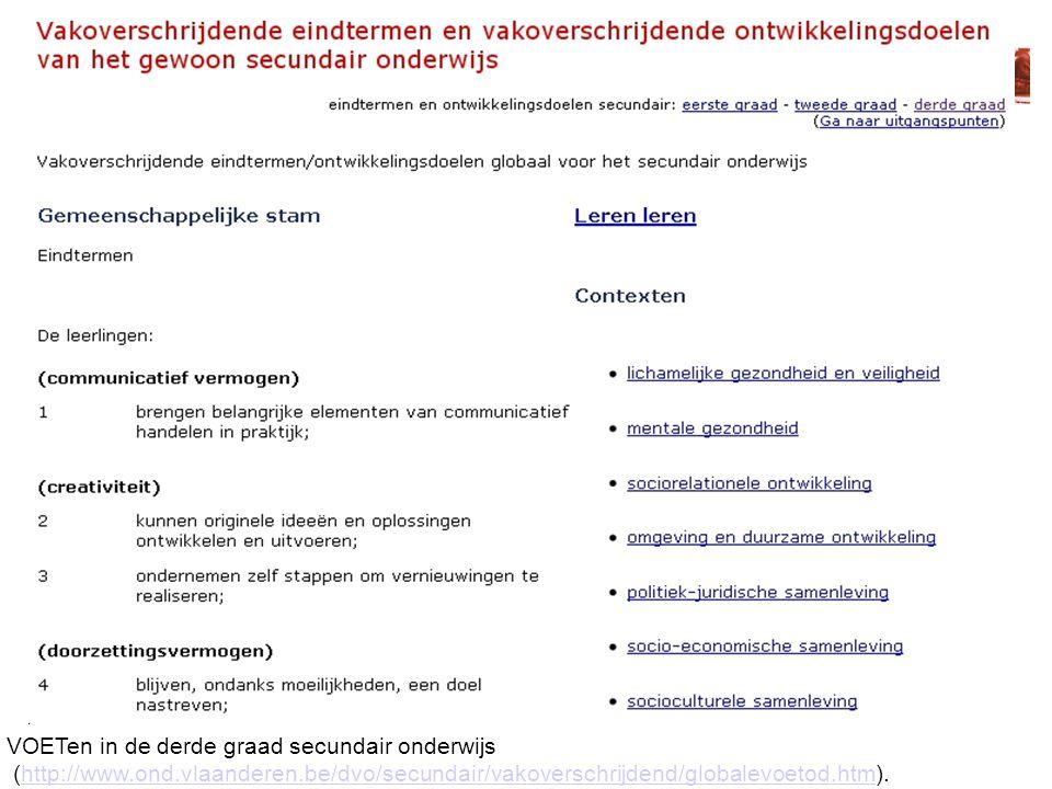 VOETen in de derde graad secundair onderwijs (http://www.ond.vlaanderen.be/dvo/secundair/vakoverschrijdend/globalevoetod.htm).http://www.ond.vlaandere