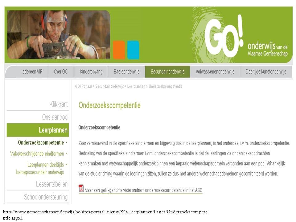 http://www.gemeenschapsonderwijs.be/sites/portaal_nieuw/SO/Leerplannen/Pages/Onderzoekscompete ntie.aspx).