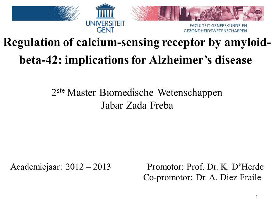 Regulation of calcium-sensing receptor by amyloid- beta-42: implications for Alzheimer's disease 2 ste Master Biomedische Wetenschappen Jabar Zada Fre