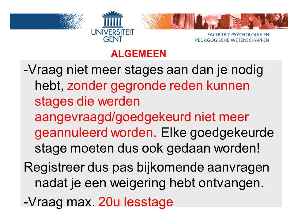 -Vraag niet meer stages aan dan je nodig hebt, zonder gegronde reden kunnen stages die werden aangevraagd/goedgekeurd niet meer geannuleerd worden. El