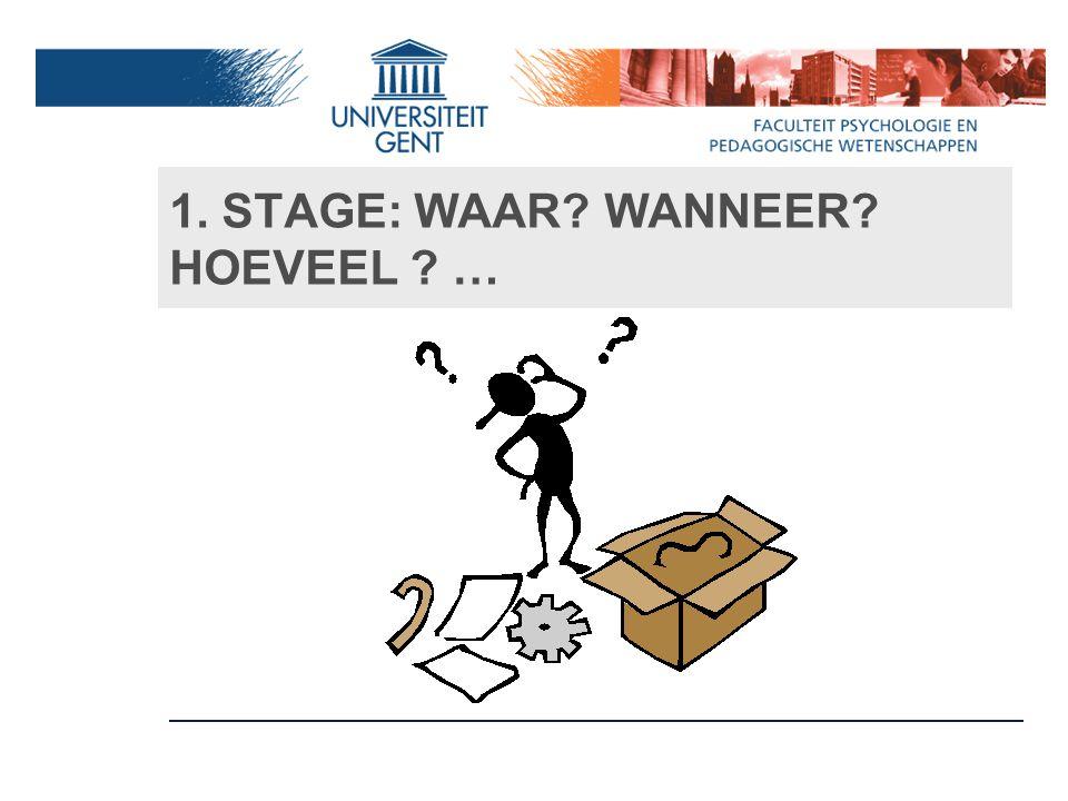 1. STAGE: WAAR? WANNEER? HOEVEEL ? …