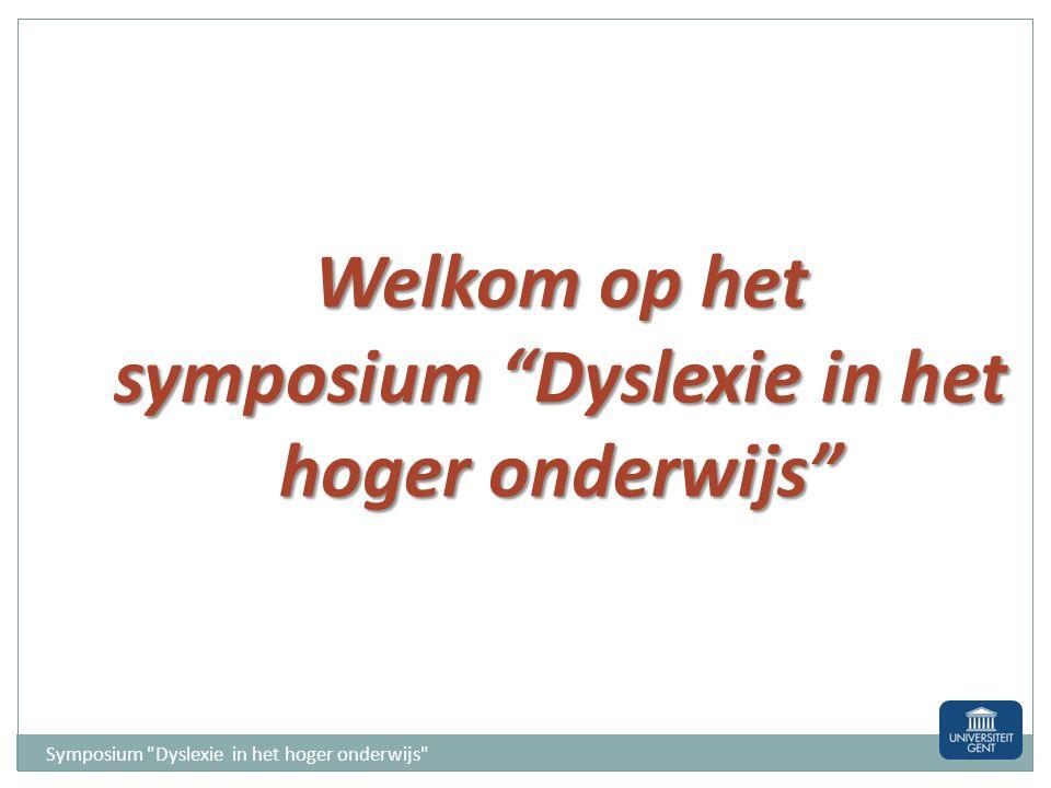 Onderwijsinstellingen Symposium Dyslexie in het hoger onderwijs - Onderzoeksopzet