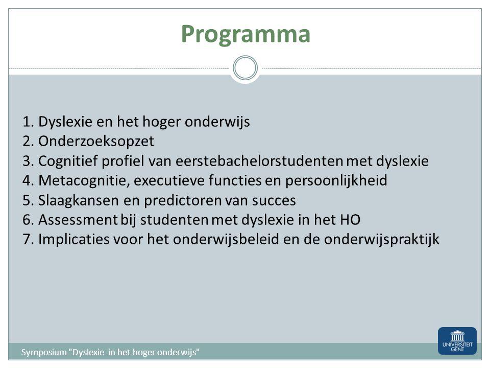 1.Dyslexie en het hoger onderwijs 2. Onderzoeksopzet 3.