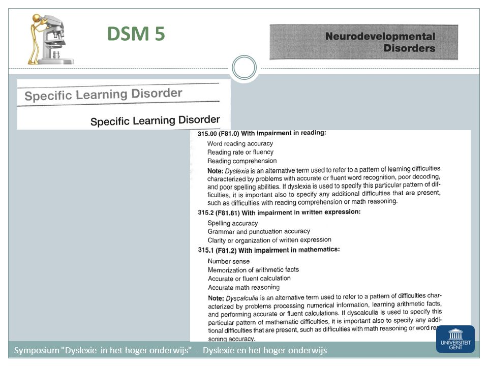 1. Achterstand/ klinische score 2. RTI/ Hardnekkigheid 3. (Mild) exclusiecriterium DL: categoriale / gedragsdiagnose Symposium
