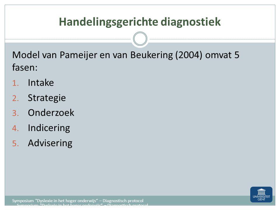 Handelingsgerichte diagnostiek Systematische analyse van de problemen/moeilijkheden (= hulpvraag) 1. Onderkennend: wat is er aan de hand? Om welk type