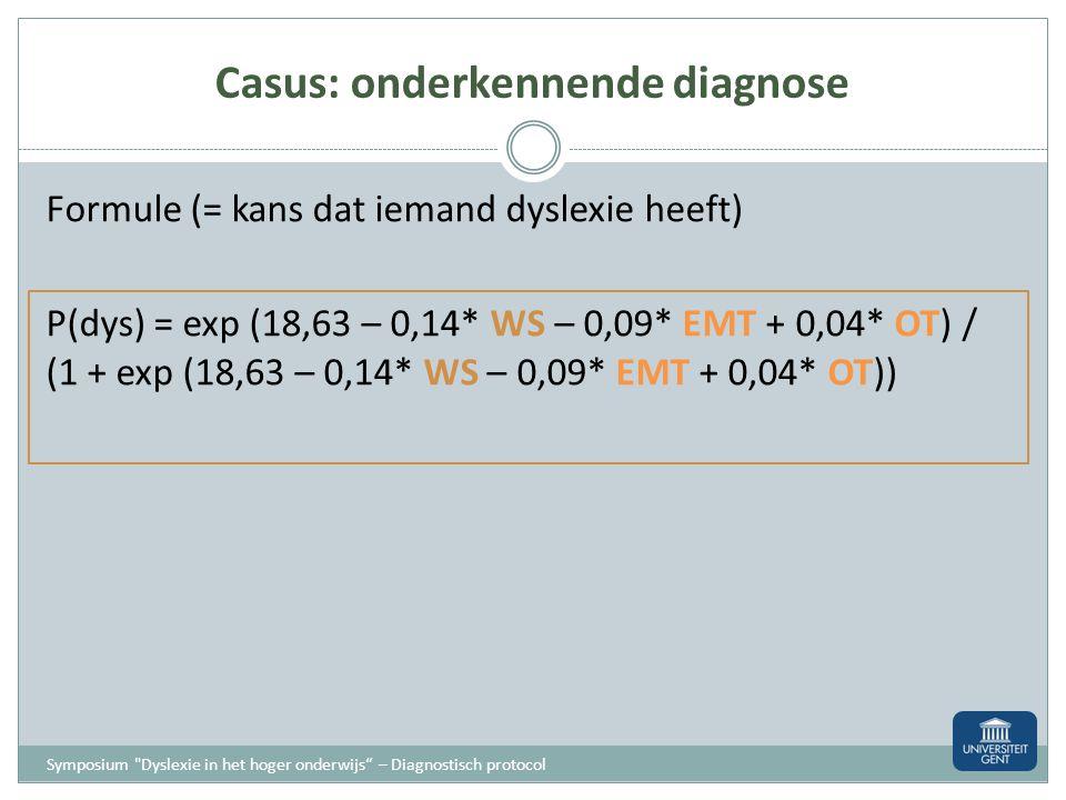 Casus: onderkennende diagnose 1. Een Minuut Test (Brus & Voeten, 1999) Aantal correct gelezen woorden op 1 minuut 2. Woordspelling GL&SCHR (De Pessemi