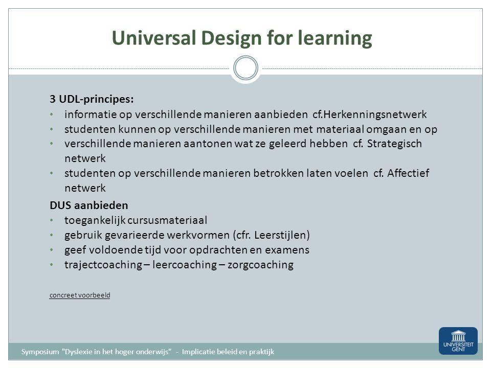 Het dyslexiebeleid dat verder bouwt op de noden van de studenten regelgeving Mondt best uit in een dual track policy UDL voorop stellen categoriale aa