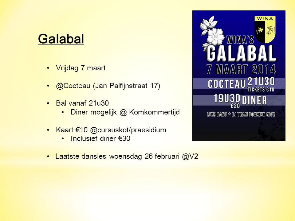 Galabal Vrijdag 7 maart @Cocteau (Jan Palfijnstraat 17) Bal vanaf 21u30 Diner mogelijk @ Komkommertijd Kaart €10 @cursuskot/praesidium Inclusief diner