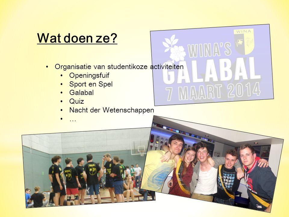 Wat doen ze? Organisatie van studentikoze activiteiten Openingsfuif Sport en Spel Galabal Quiz Nacht der Wetenschappen …