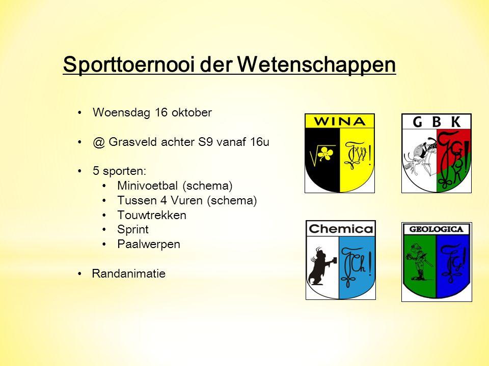 Sporttoernooi der Wetenschappen Woensdag 16 oktober @ Grasveld achter S9 vanaf 16u 5 sporten: Minivoetbal (schema) Tussen 4 Vuren (schema) Touwtrekken Sprint Paalwerpen Randanimatie
