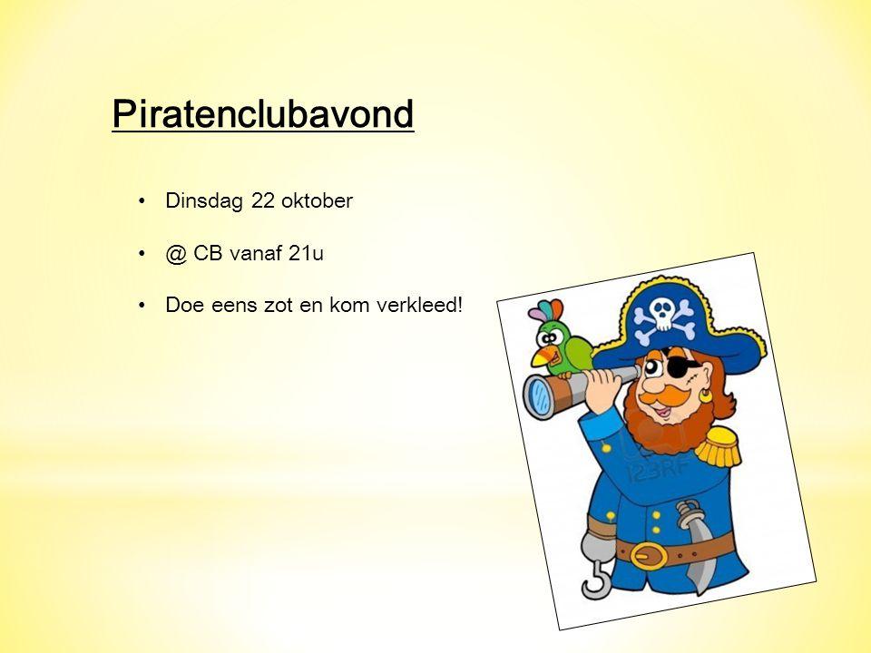 Piratenclubavond Dinsdag 22 oktober @ CB vanaf 21u Doe eens zot en kom verkleed!